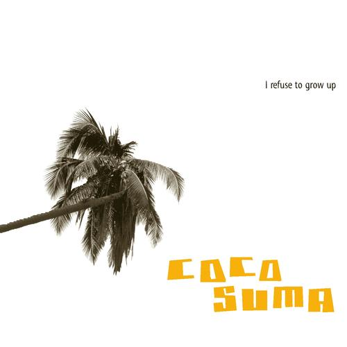 Cocosuma - I refuse to grow up