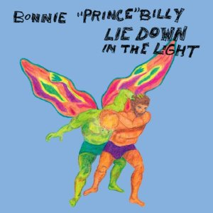 bonnie-prince-billy-lie-down-in-the-light