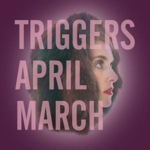 april-march-triggers