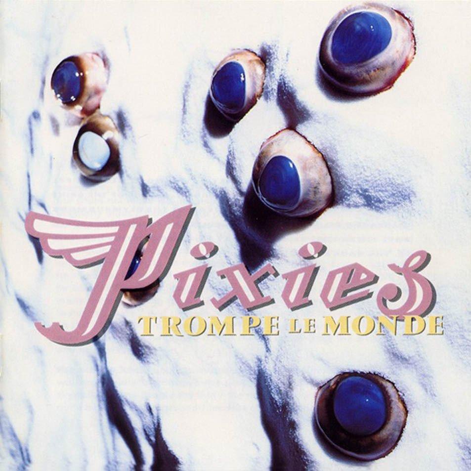 Pixies - Trompe le Monde